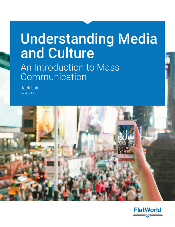 Cover of Understanding Media and Culture: An Introduction to Mass Communication v1.0