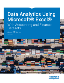 Data Analytics Using Microsoft® Excel®: With Accounting and Finance Datasets