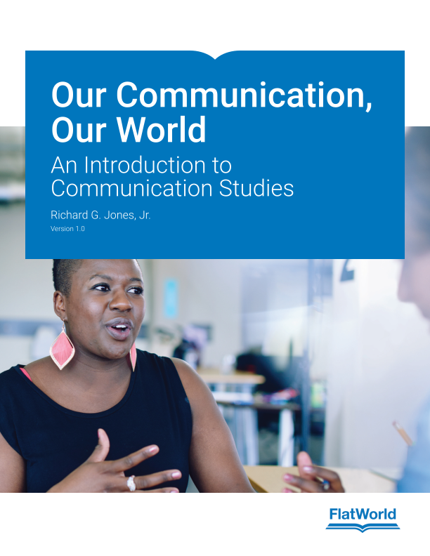 Cover of Our Communication, Our World: An Introduction to Communication Studies v1.0