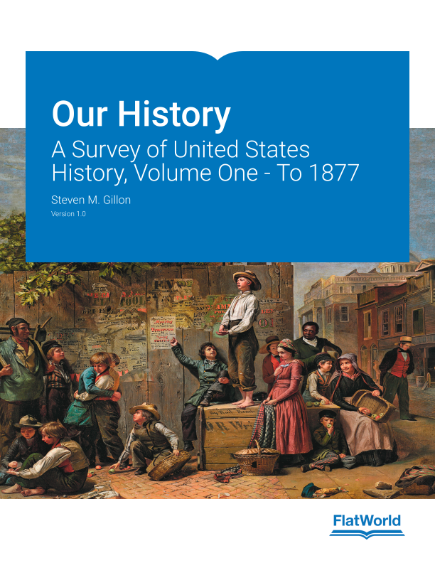 Cover of Our History: A Survey of United States History, Volume One - To 1877 v1.0